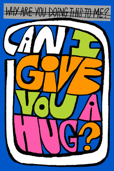 CAN I GIVE YOU A HUG